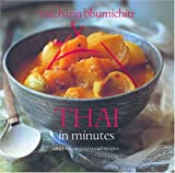 Thai In Minutes: Over 120 Inspirational Recipes  Vatcharin Bhumichitr � Paperback , 2004