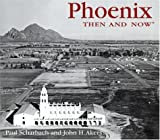 Phoenix Then and Now