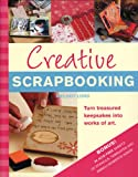 Creative Scrapbooking: Turn Treasured Keepsakes into Works of Art