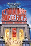 Uncle John`s Bathroom Reader Extraordinary Book of Facts: And Bizarre Information