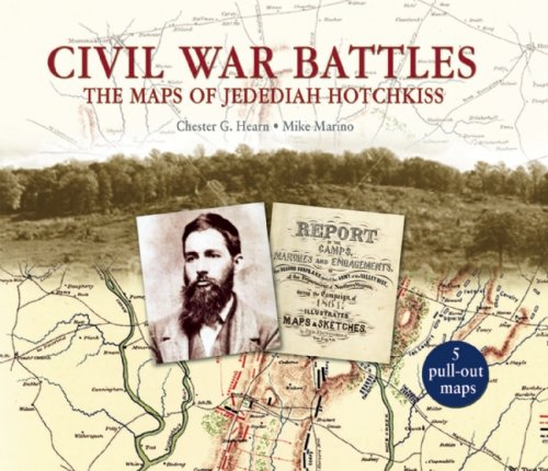 Civil War Battles: The Maps of Jedediah Hotchkiss, Hearn, Chester; Marino, Mike