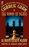 Charlie Chan in the Pawns of Death by Bill Pronzini