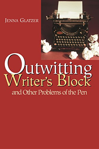 Outwitting Writers' Block: And Other Problems of the Pen, Glatzer, Jenna