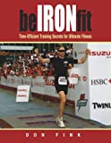 Be Iron-Fit : Time-Efficient Training Secrets for Ultimate Fitness