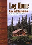 Log Home Care and Maintenance