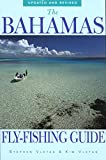 The Bahamas Fly-Fishing Guide, Updated and Revised