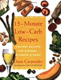 15-Minute Low-Carb Recipes: Instant Recipes for Dinners, Desserts