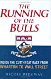 Buy The Running of the Bulls : Inside the Cutthroat Race from Wharton to Wall Street from Amazon
