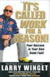 Buy It's Called Work for a Reason!: Your Success Is Your Own Damn Fault from Amazon