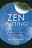 Book Cover: Zen Putting by Dr. Joe Parent