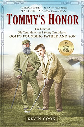 Tommy's Honor: The Story of Old Tom Morris and Young Tom Morris, Golf's Founding Father and Son - Kevin Cook