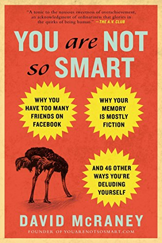 33. You Are Not So Smart – David McRaney; David McRaney