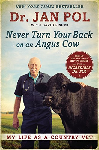 Never Turn Your Back on an Angus Cow: My Life as a Country Vet - Dr. Jan Pol, David Fisher
