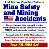 21st Century Complete Guide to Mine Safety and Mining Accidents: Comprehensive Information...
