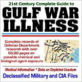 21st Century Complete Guide to Gulf War Illness...