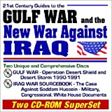 21st Century Guides to the Gulf War and the New War Against Iraq - Two Unique and Comprehensive Discs, Gulf War...