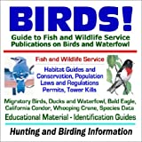 Birds! Guide to Fish and Wildlife Service Publications on Birds and Waterfowl - Habitat Guides, Conservation,...