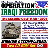 21st Century Guide to Operation Iraqi Freedom The Second Gulf War 2003 America's Triumph in the War on Terrorism...
