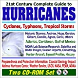 21st Century Complete Guide to Hurricanes, Cyclones, Typhoons, and Tropical Storms CD-ROM