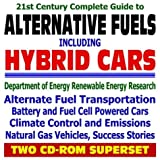 21st Century Complete Guide to Alternative Fuels, Hybrid Cars, and Alternate Fuel Transportation, Battery and Fuel Cell Powered Cars and Vehicles, Climate ... Energy Lab NREL (Two CD-ROM Superset)