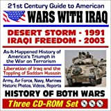 21st Century Guide to American Wars with Iraq: Desert Storm 1991 and Iraqi Freedom 2003: History of Both Wars,...