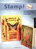 Stamp: Tips, Techniques and Projects for Stamp Lovers