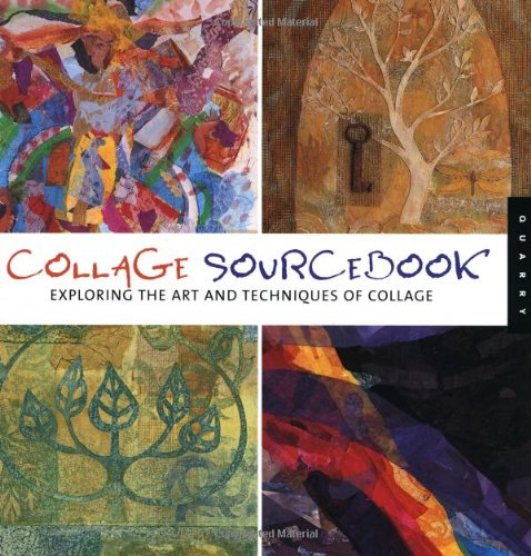 Collage Sourcebook: Exploring the Art and Technique of Collage
