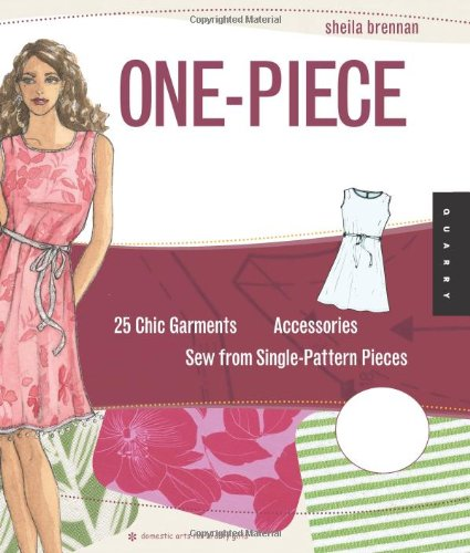 PDF One Piece Wearables 25 Chic Garments and Accessories to Sew from Single Pattern Pieces Domestic Arts for Crafty Girls
