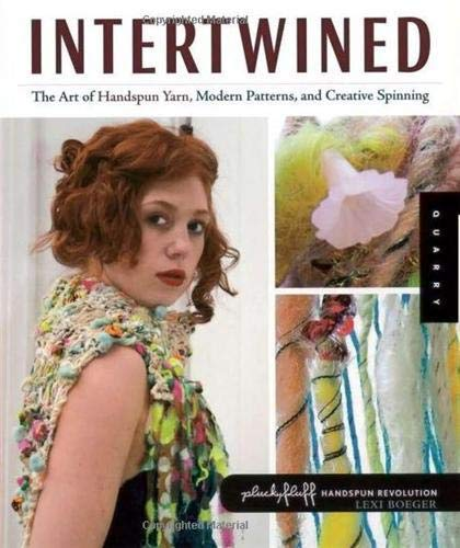 Intertwined: The Art of Handspun Yarn, Modern Patterns and Creative Spinning (Handspun Revolution)