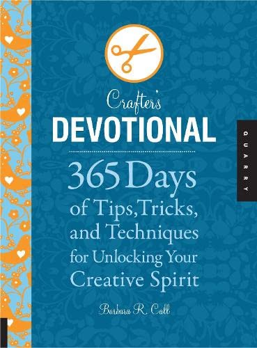 PDF Crafter s Devotional 365 Days of Tips Tricks and Techniques for Unlocking Your Creative Spirit