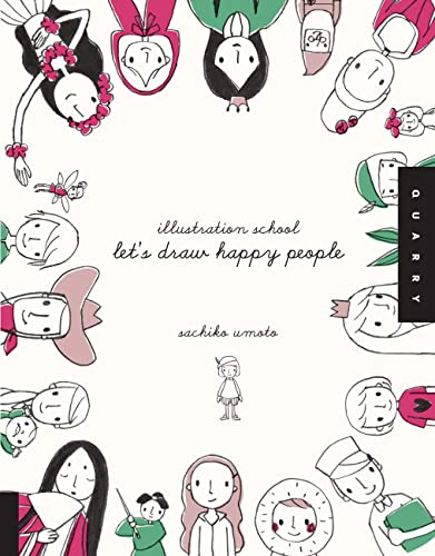 Illustration School: Let's Draw Happy People - Sachiko Umoto