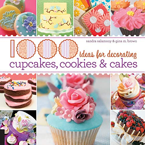 1,000 Ideas for Decorating Cupcakes, Cookies & Cakes (1000 Series)