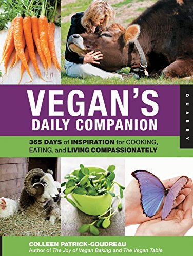 Vegan's Daily Companion: 365 Days of Inspiration for Cooking, Eating, and Living Compassionately - Colleen Patrick-Goudreau