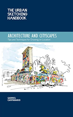 The Urban Sketching Handbook: Architecture and Cityscapes: Tips and Techniques for Drawing on Location (Urban Sketching Handbooks) - Gabriel Campanario