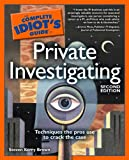 The Complete Idiot's Guide to Private Investigating