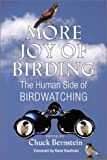 More Joy of Birding: The Ideal Companion for Field or Armchair