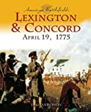 Lexington and Concord: April 19, 1775 (American Battlefields)