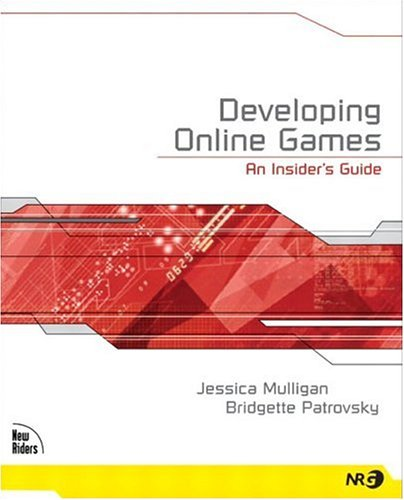 Developing Online   Games: An Insider's Guideby Jessica Mulligan, Bridgette Patrovsky