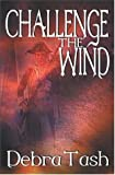 Challenge The Wind, Debra Tash