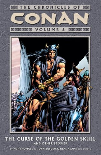 The Chronicles Of Conan Vol. 6: The Curse Of The Golden Skull And Other Stories Cover