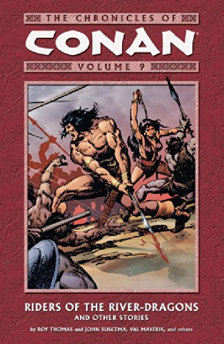 The Chronicles Of Conan Vol. 9: Riders Of The River-Dragons And Other Stories Cover