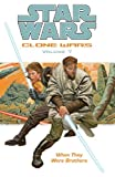 When They Were Brothers (Star Wars: Clone Wars (Dark Horse Comics Paperback))