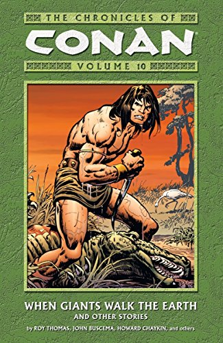 The Chronicles Of Conan Vol. 10: When Giants Walk The Earth And Other Stories Cover