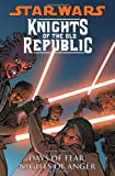 Knights of the Old Republic Volume 3: Days of Fear, Nights of Anger (Star Wars)