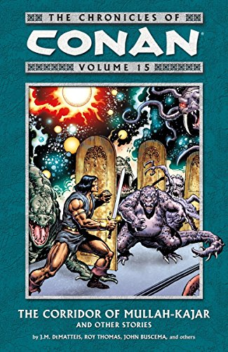 The Chronicles Of Conan Vol. 15: The Corridor Of Mullah-Kajar And Others Stories Cover