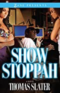 Show Stoppah by Thomas Slater