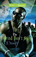The Grind Don't Stop by L. E. Newell