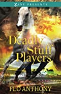 Deadly Stuff Players by Flo Anthony