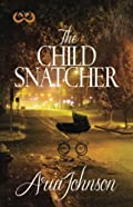 The Child Snatcher by Aria Johnson