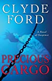 Precious Cargo by Clyde W. Ford